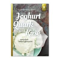 Joghurt, Quark und Käse natürlich selbst gemacht - Buch Auflage 2018